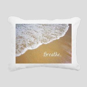 Just Breathe... Rectangular Canvas Pillow