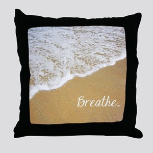 Just Breathe... Throw Pillow