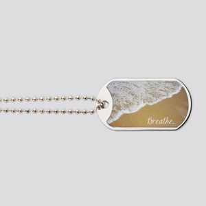 Just Breathe... Dog Tags