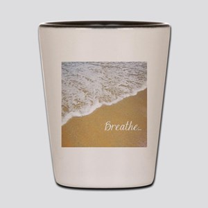 Just Breathe... Shot Glass