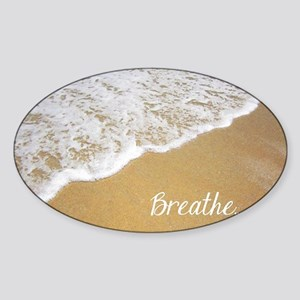 Just Breathe... Sticker (Oval)