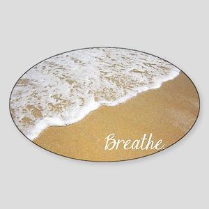 Just Breathe... Sticker (Oval)