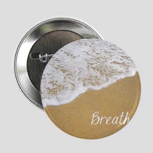 "Just Breathe... 2.25"" Button"