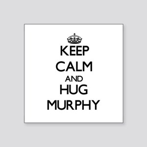 Keep calm and Hug Murphy Sticker