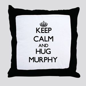 Keep calm and Hug Murphy Throw Pillow