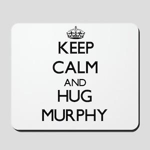 Keep calm and Hug Murphy Mousepad
