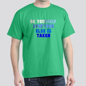 Be YOUrself Dark T-Shirt