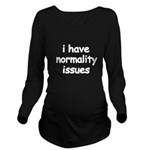 I Have Normality Issues 2 Long Sleeve Maternity T-