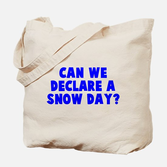 Declare a Snow Day Tote Bag