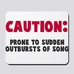Caution Outbursts of Song Mousepad