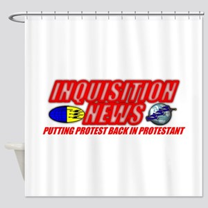 INQUISITION NEWS Shower Curtain