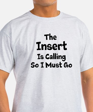 The Insert Word Is Calling T-Shirt
