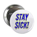 Stay Sick! Button