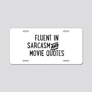 Fluent in Sarcasm and Movie Quotes Aluminum Licens