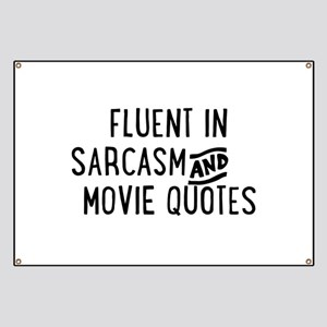 Fluent in Sarcasm and Movie Quotes Banner