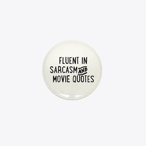 Fluent in Sarcasm and Movie Quotes Mini Button