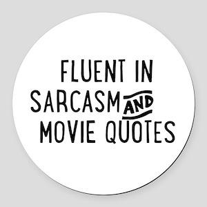 Fluent in Sarcasm and Movie Quotes Round Car Magne