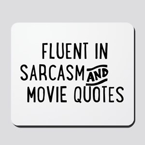 Fluent in Sarcasm and Movie Quotes Mousepad
