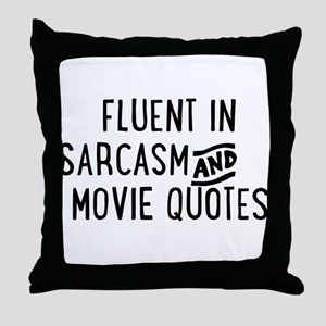 Fluent in Sarcasm and Movie Quotes Throw Pillow