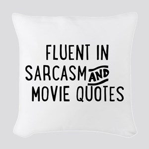 Fluent in Sarcasm and Movie Quotes Woven Throw Pil