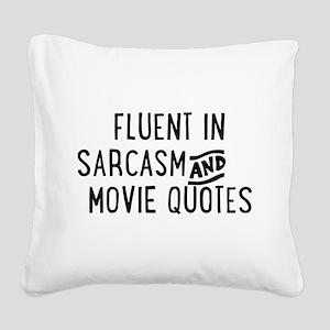Fluent in Sarcasm and Movie Quotes Square Canvas P
