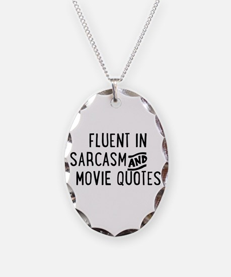 Fluent in Sarcasm and Movie Quotes Necklace