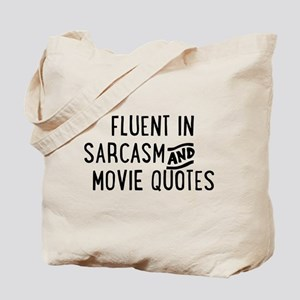 Fluent in Sarcasm and Movie Quotes Tote Bag