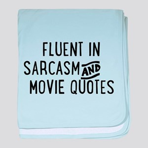 Fluent in Sarcasm and Movie Quotes baby blanket