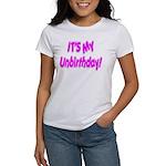 It's My Unbirthday! Women's T-Shirt