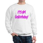 It's My Unbirthday! Sweatshirt