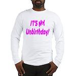 It's My Unbirthday! Long Sleeve T-Shirt