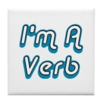 I'm A Verb Tile Coaster