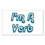 I'm A Verb Rectangle Sticker