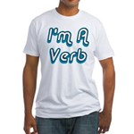 I'm A Verb Fitted T-Shirt