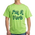 I'm A Verb Green T-Shirt