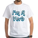 I'm A Verb Premium White T-Shirt