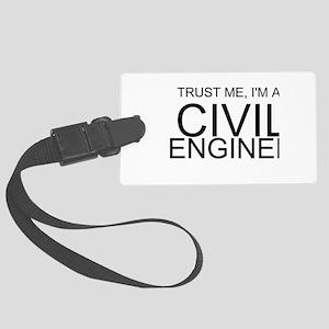 Trust Me, Im A Civil Engineer Luggage Tag