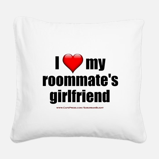 """I Love My Roommate's Girlfriend"" Square Canvas Pi"
