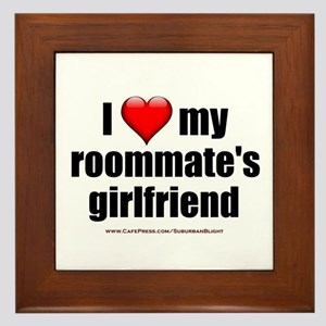 &Quot;I Love My Roommate's Girlfriend&Quot; Framed