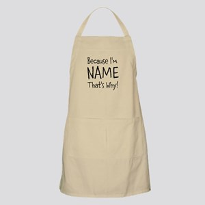Because I'm Insert Name Apron