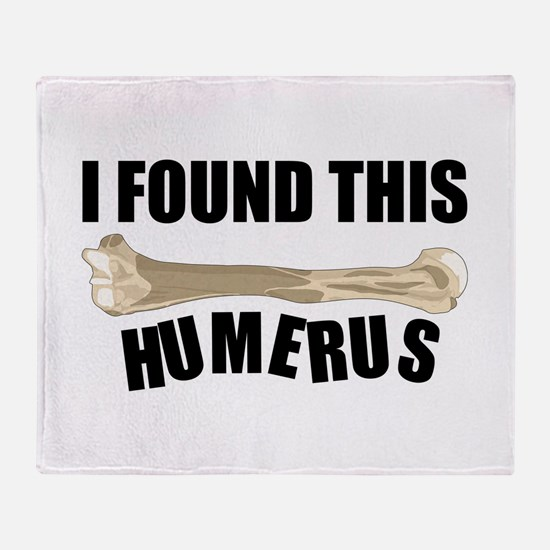 I Found This Humerus Throw Blanket