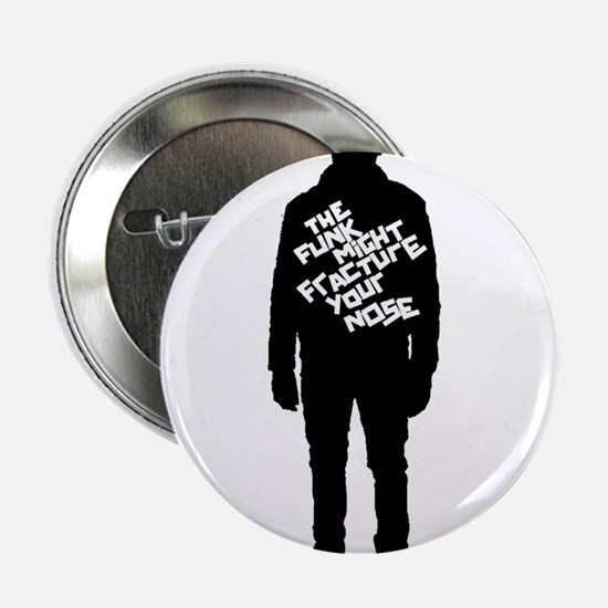 """The Funk Might Fracture Your Nose 2.25"""" Button"""