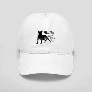Bully for You Baseball Cap