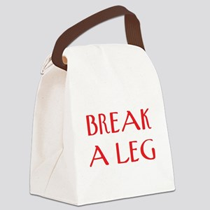 break a leg Canvas Lunch Bag
