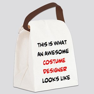 awesome costume designer Canvas Lunch Bag