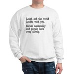 Laugh, Cackle Maniacally Funny Sweatshirt
