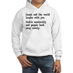 Laugh, Cackle Maniacally Funny Hooded Sweatshirt