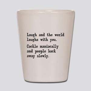 Laugh, Cackle Maniacally Funny Shot Glass