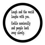 Laugh, Cackle Maniacally Funny Round Car Magnet