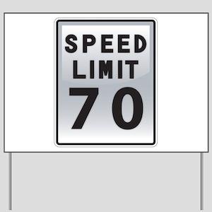 Speed Limit 70 Yard Sign